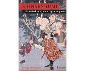 Szczegóły książki SHINSENGUMI. OSTATNI WOJOWNICY SZOGUNA