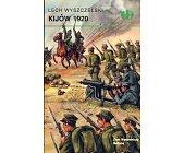 Szczegóły książki KIJÓW 1920 (HISTORYCZNE BITWY)