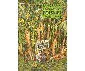 Szczegóły książki PANORAMA KARYKATURY POLSKIEJ 1945 - 1998