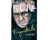 Szczegóły książki FIZYMATENTA. FELIETONY Z LAT 2004-2016