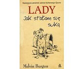 Szczegóły książki LADY, JAK STAŁAM SIĘ SUKĄ