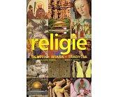 Szczegóły książki RELIGIE. GENEZA, WIARA, TRADYCJA