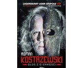 Szczegóły książki ROMAN KOSTRZEWSKI. GŁOS Z CIEMNOŚCI
