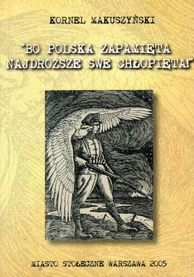 """""""BO POLSKA ZAPAMIĘTA NAJDROŻSZE SWE CHŁOPIĘTA!"""""""