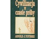 Szczegóły książki CYWILIZACJA W CZASIE PRÓBY