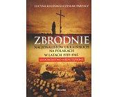 Szczegóły książki ZBRODNIE NACJONALISTÓW UKRAIŃSKICH NA POLAKACH W LATACH 1939 - 1945