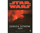 Szczegóły książki STAR WARS - CZĘŚĆ III - ZEMSTA SIHTÓW. ALBUM