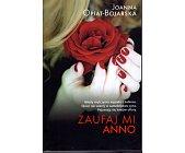 Szczegóły książki ZAUFAJ MI, ANNO