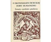 Szczegóły książki O IKONOGRAFII ŚWIECKIEJ DOBY HUMANIZMU