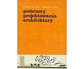 Szczegóły książki PODSTAWY PROJEKTOWANIA ARCHITEKTURY