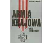 Szczegóły książki ARMIA KRAJOWA - SZKIC HISTORYCZNY