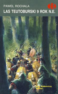 LAS TEUTOBURSKI 9 ROK N.E. (HISTORYCZNE BITWY)