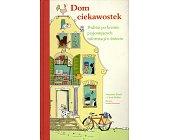 Szczegóły książki DOM CIEKAWOSTEK