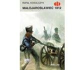 Szczegóły książki MAŁOJAROSŁAWIEC 1812 (HISTORYCZNE BITWY)