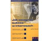 Szczegóły książki JAK OSIĄGNĄĆ SUKCES W INTERESACH