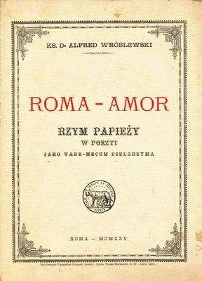 ROMA - AMOR. RZYM PAPIEŻY W POEZYI