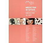 Szczegóły książki MEDYCYNA W SZTUCE. MEDICINE IN ART