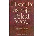 Szczegóły książki HISTORIA USTROJU POLSKI X-XX W.