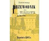 Szczegóły książki ILUSTROWANY PRZEWODNIK PO WARSZAWIE NA ROK 1892