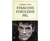 Szczegóły książki STRACONE POKOLENIE PRL