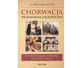 Szczegóły książki CHORWACJA. PRZEWODNIK HISTORYCZNY