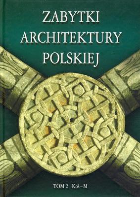 ZABYTKI ARCHITEKTURY POLSKIEJ - TOM 2