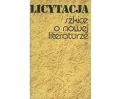 Szczegóły książki LICYTACJA. SZKICE O NOWEJ LITERATURZE