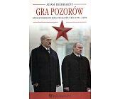 Szczegóły książki GRA POZORÓW. STOSUNKI ROSYJSKO-BIAŁORUSKIE 1991 - 2008