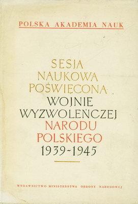 SESJA NAUKOWA POŚWIĘCONA WOJNIE WYZWOLEŃCZEJ NARODU POLSKIEGO 1939-1945