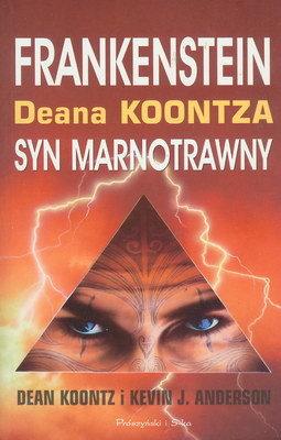 FRANKENSTEIN DEANA KOONTZA - KSIĘGA I - SYN MARNOTRAWNY