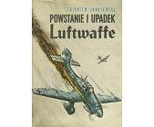 Szczegóły książki POWSTANIE I UPADEK LUFTWAFFE