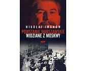 Szczegóły książki POWSTANIE WARSZAWSKIE WIDZIANE Z MOSKWY