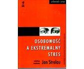 Szczegóły książki OSOBOWOŚĆ A EKSTREMALNY STRES