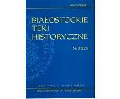Szczegóły książki BIAŁOSTOCKIE TEKI HISTORYCZNE TOM 3/2005