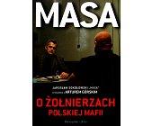 Szczegóły książki MASA O ŻOŁNIERZACH POLSKIEJ MAFII