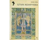 Szczegóły książki SZTUKA BIZANTYŃSKA (SERIA NEFRETETE: STYLE - KIERUNKI - TENDENCJE)