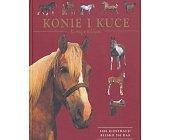 Szczegóły książki KONIE I KUCE. KOMPENDIUM