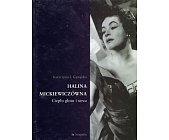 Szczegóły książki HALINA MICKIEWICZÓWNA. CIEPŁO GŁOSU I SERCA