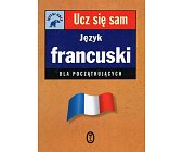 Szczegóły książki JĘZYK FRANCUSKI DLA POCZĄTKUJĄCYCH