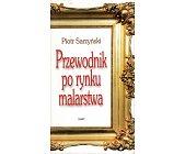 Szczegóły książki PRZEWODNIK PO RYNKU MALARSTWA