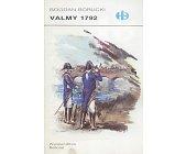 Szczegóły książki VALMY 1792 (HISTORYCZNE BITWY)