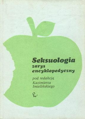 SEKSUOLOGIA - ZARYS ENCYKLOPEDYCZNY