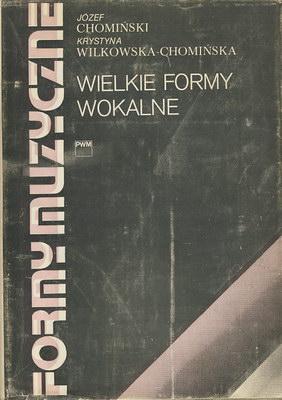 FORMY MUZYCZNE - TOM 5 - WIELKIE FORMY WOKALNE