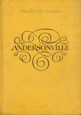 mackinlay kantor and andersonville Author he wrote the historical civil war novel andersonville, which he won the 1956 pulitzer prize for he also authored the works long.